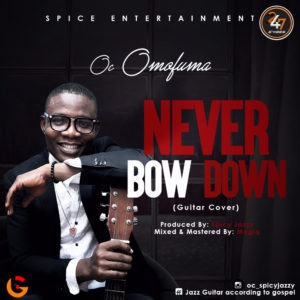 never bow down guitar cover by oc omofuwa