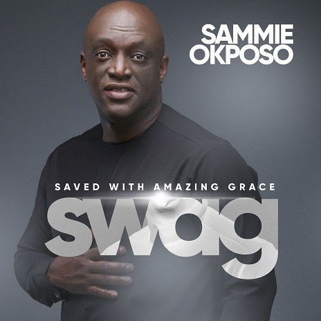 Sammie Okposo Releases New Album 'SWAG' (Available Now)   @SammieOkposo   247GVIBES