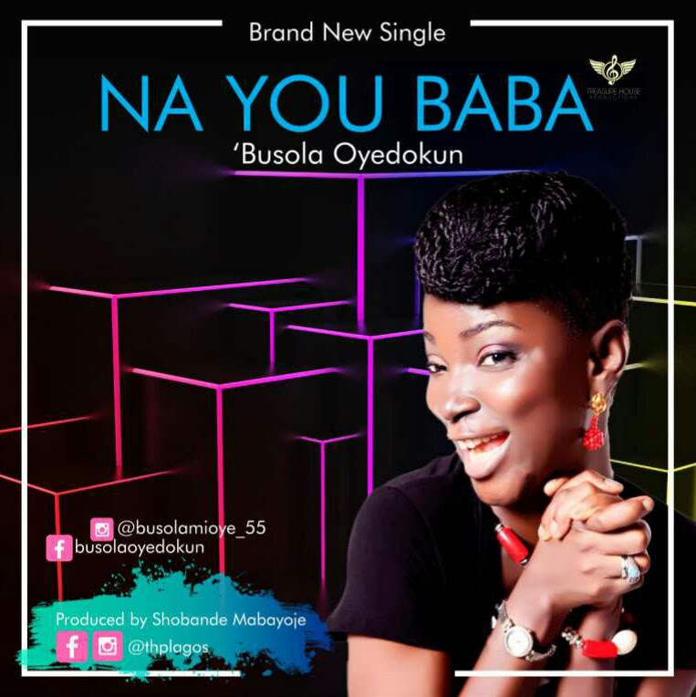 Busola Oyedokun - Na You Baba