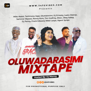 247 Gvibes Ft Dj Manny In Oluwadarasimi   247Gvibes Monthly Mixtape (May 2021 Edition)