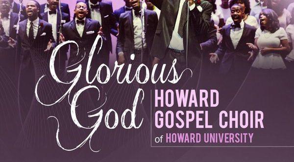 #GospelVibes : Glorious God – Howard Gospel Choir || Free Download
