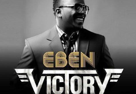 #GospelVibes : Victory (official Video ) – Eben @eben4u || Watch Now