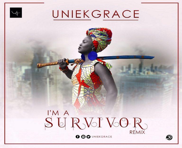 #Music: I'm A Survivor (Remix) ~ Uniekgrace [@Uniekgrace] || Cc @Gospogroove