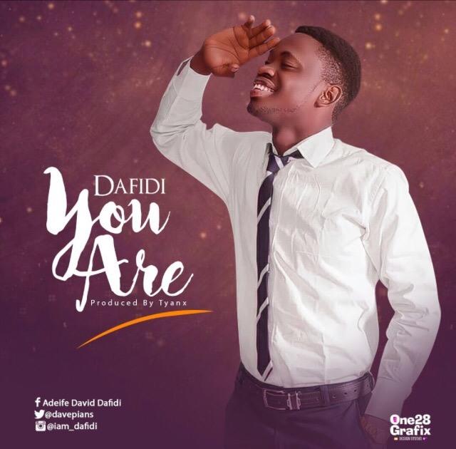 #Music : You Are – Dafidi (@Davepians)    @Pricherman116