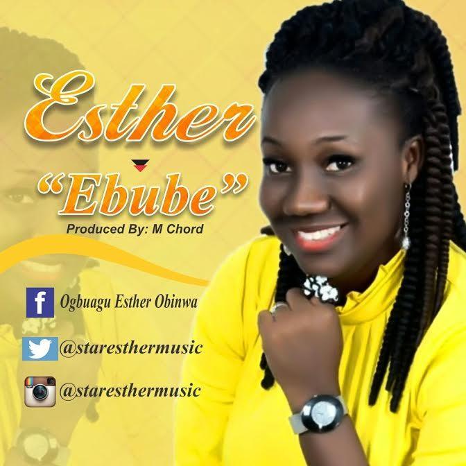 #Music : Ebube – Esther @staresthermusic]