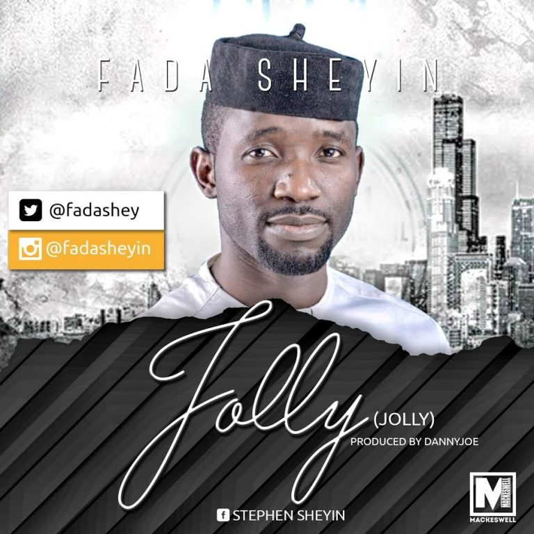 #Music : Might God + Jolly – Fada Sheyin (@FadaShey)    Cc @selahafrik