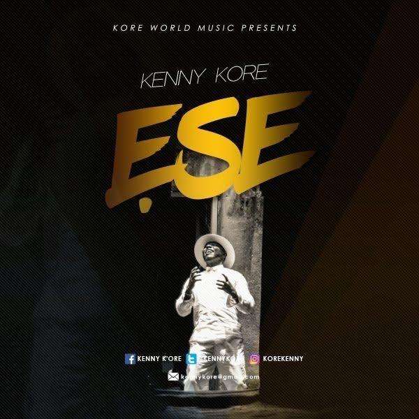 #Music : Ese – Kenny K'ore (@Kennykore)