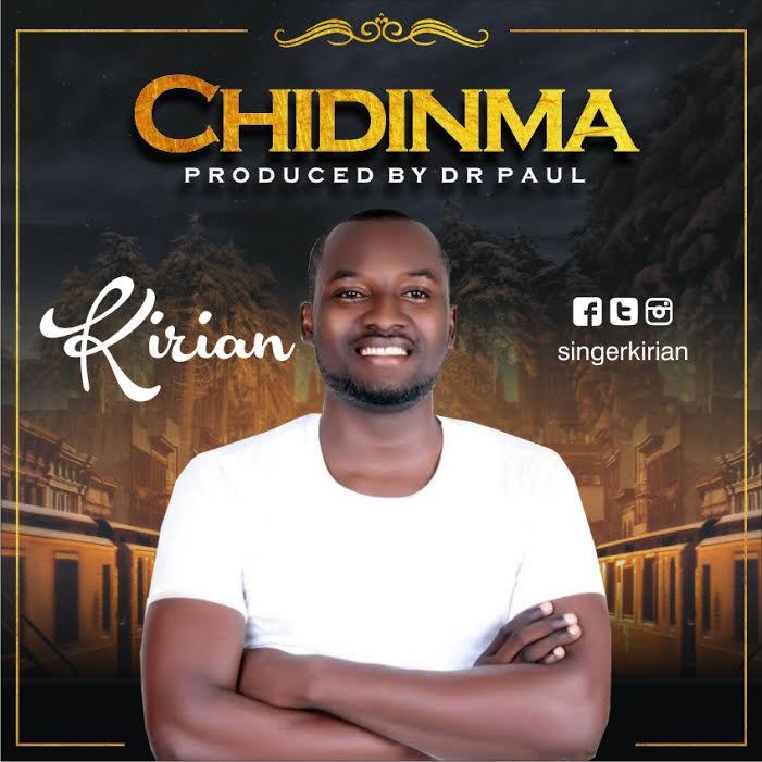 Audio : CHIDINMA – Kirian (@singerkirian) || @gospelnaija