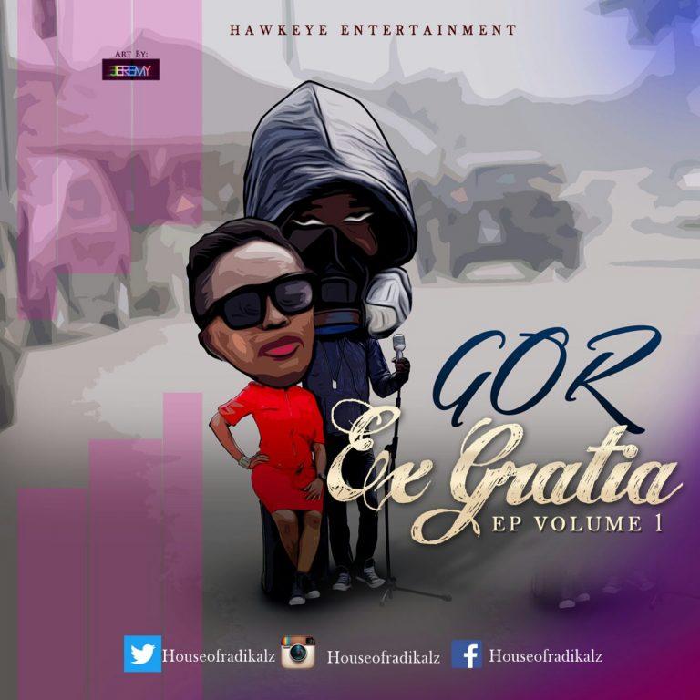 Audio :  Ex Gratia EP –  GOR [@houseofradikalz]