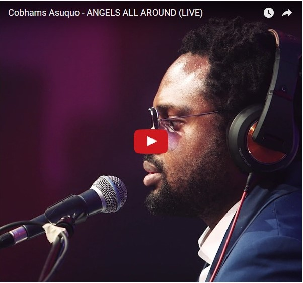 VIDEO : Angels All Around (Live Video) –  Cobhams Asuquo