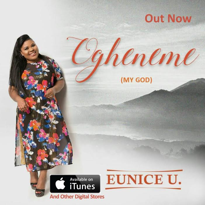 """#Audio : Passionate Worshipper, Eunice U. Releases Debut Single """"Ogheneme (My God)"""" 