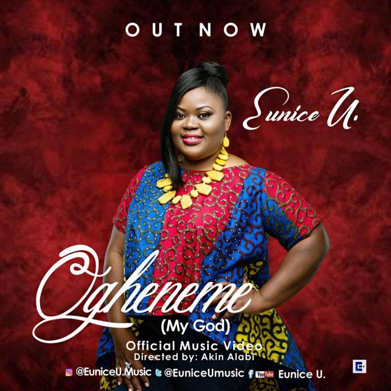 "EUNICE U. PREMIERES DEBUT SINGLE MUSIC VIDEO – ""OGHENEME"" (MY GOD)"