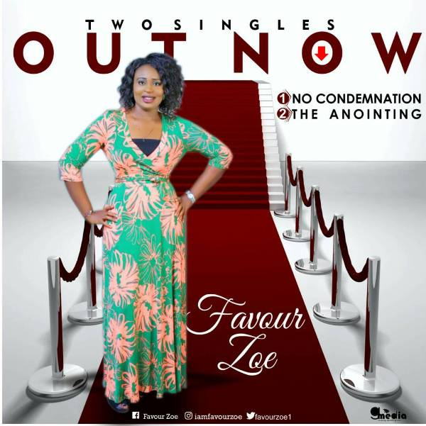 """FAVOUR ZOE RELEASES 2 NEW SINGLE """"THE ANOINTING""""+""""NO CONDEMNATION"""" @favourzoe1"""