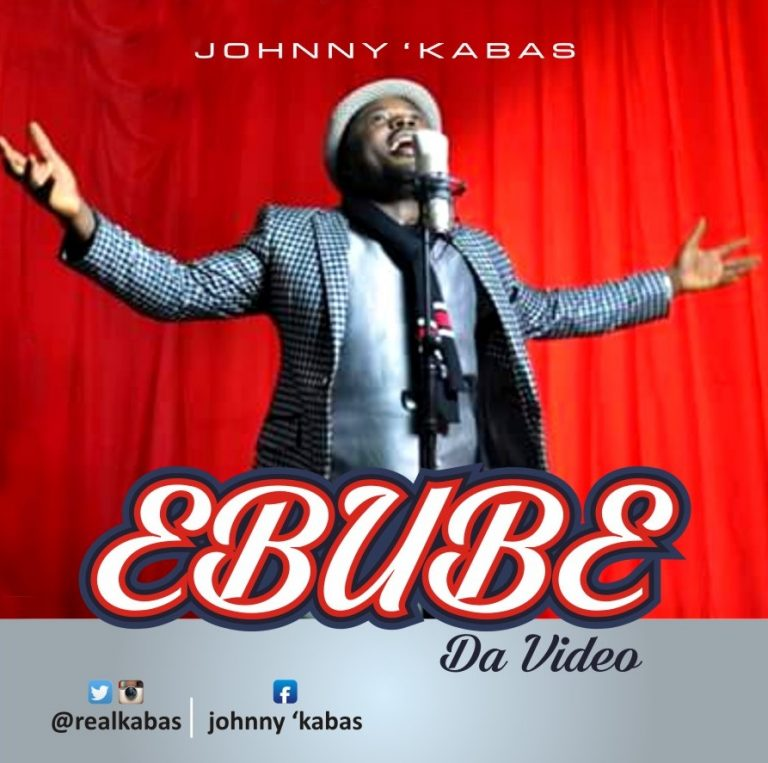 """JOHNNY KABAS RELEASES """"EBUBE"""" OFFICIAL VIDEO 
