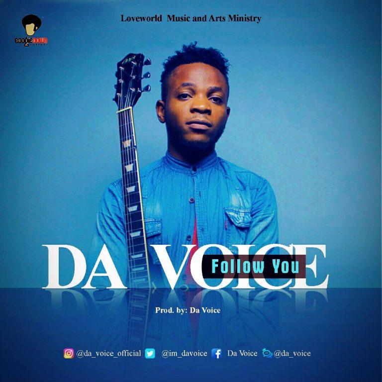 "DA VOICE RELEASES NEW SINGLE ""FOLLOW YOU"" @im_daVOICE"