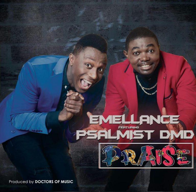 """EMELLANCE RELEASES NEW SINGLE """"PRAISE"""" FT PSALMIST DMD @emellance @realdmd"""