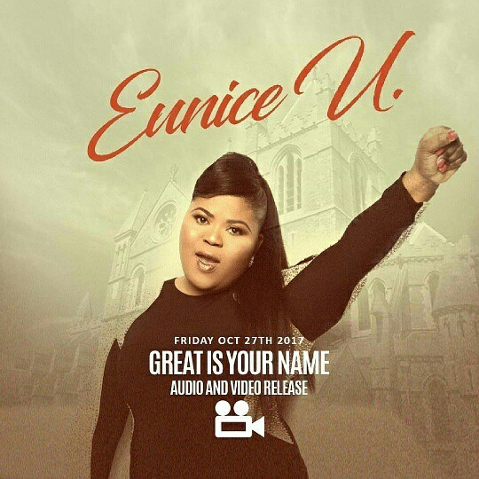 """EUNICE U PREMIERS NEW VIDEO """"GREAT IS YOUR NAME """" @EUNICEUMUSIC"""
