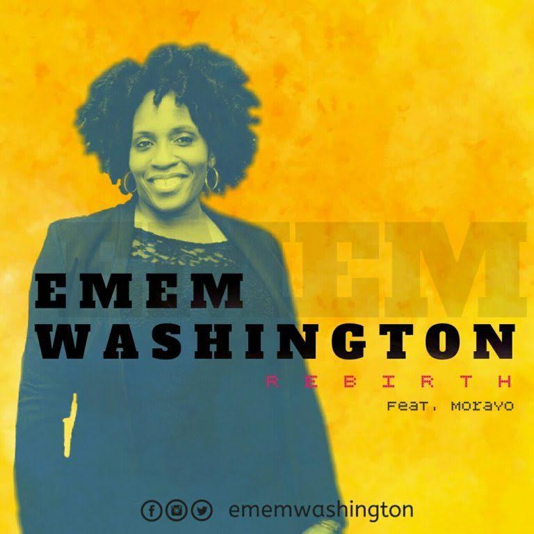 """EMEM WASHINGTON UNVEILS NEW SINGLE """"REBIRTH"""" FT MORAYO @ememwashington"""