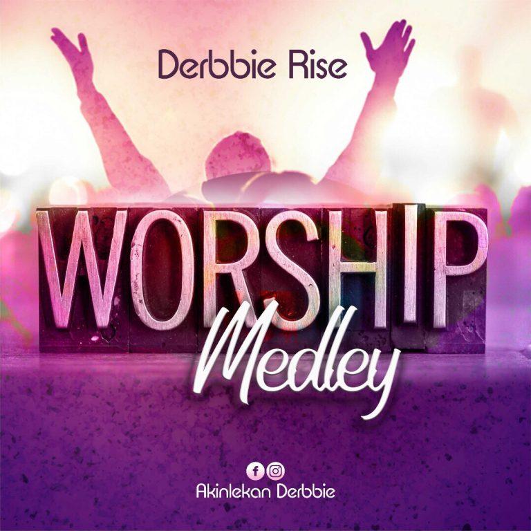 (AUDIO) : Worship Medley – Derbbie Rise @Benmagradio