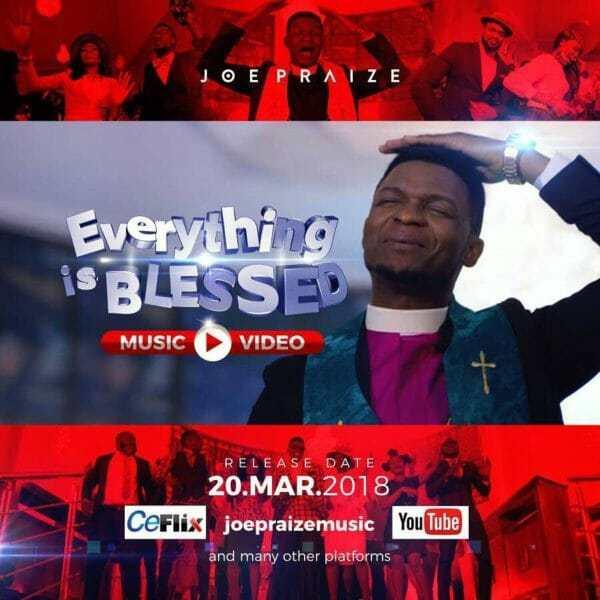 #Video : Everything Is Blessed – Joe Praize    @joepraize