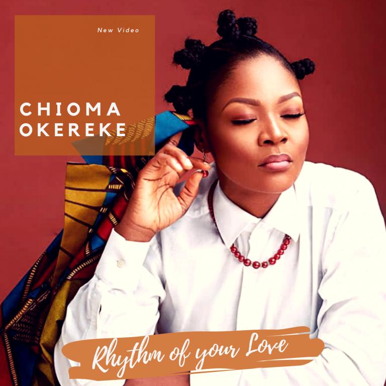 #Music : Rhythm Of Your Love – Chioma Okereke    @chioma_okereke1