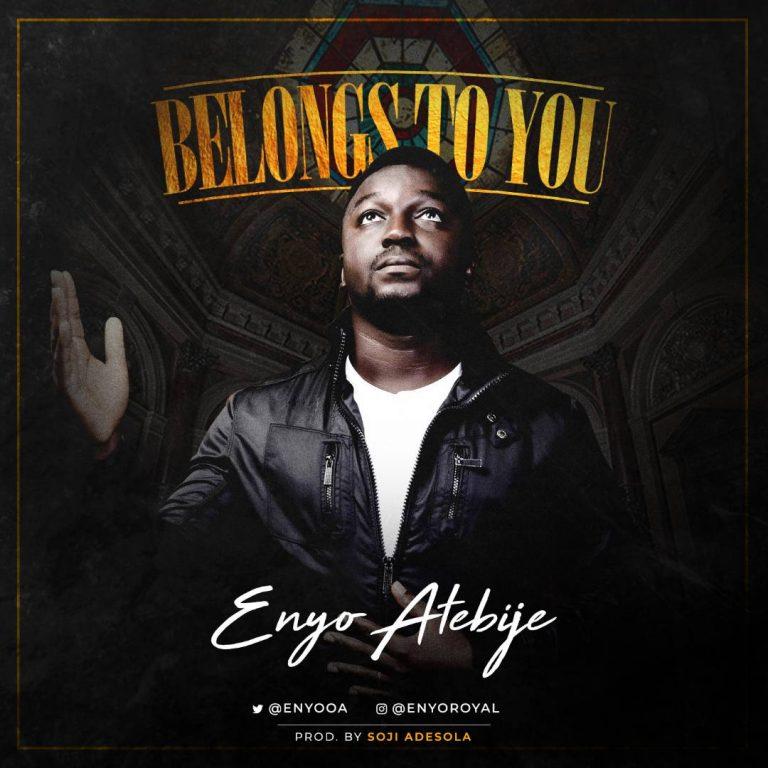 #Music : Enyo – Belongs To You | @ENYOOA