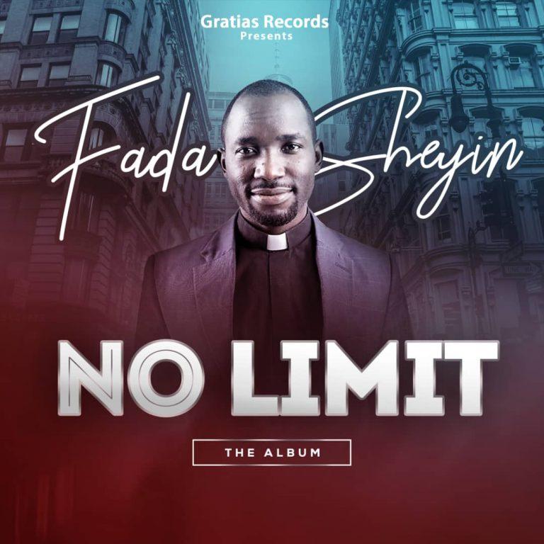 "New Music : ""No Limit"" Album – Fada Sheyin – @fadashey"