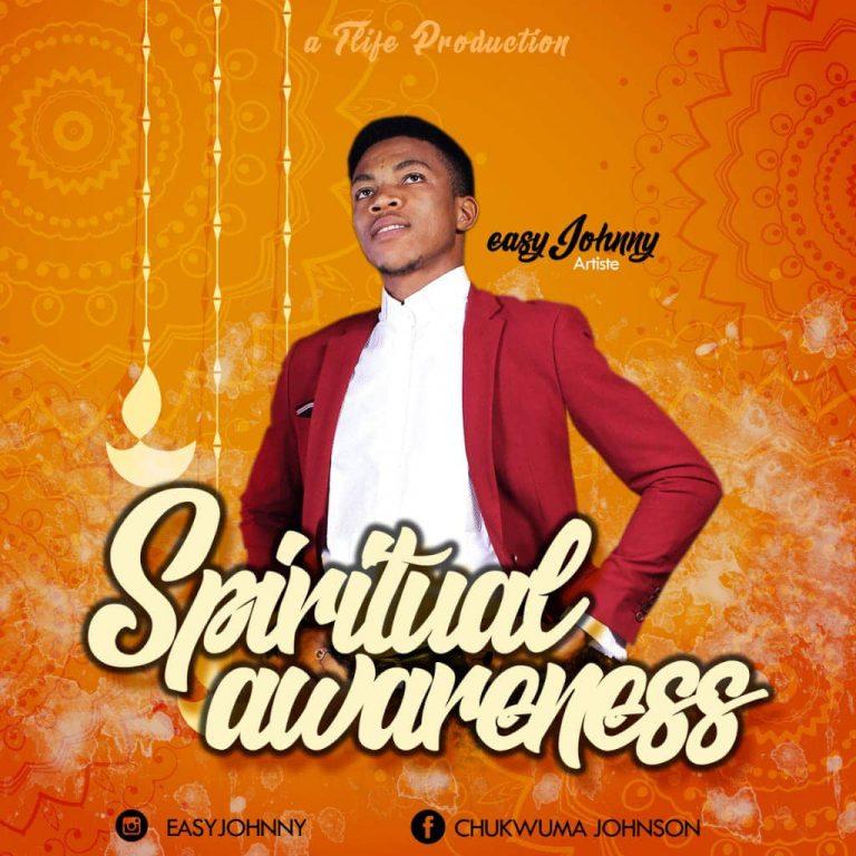 New Music: Spiritual Awareness – Easy Johnny   @Easy Johnny