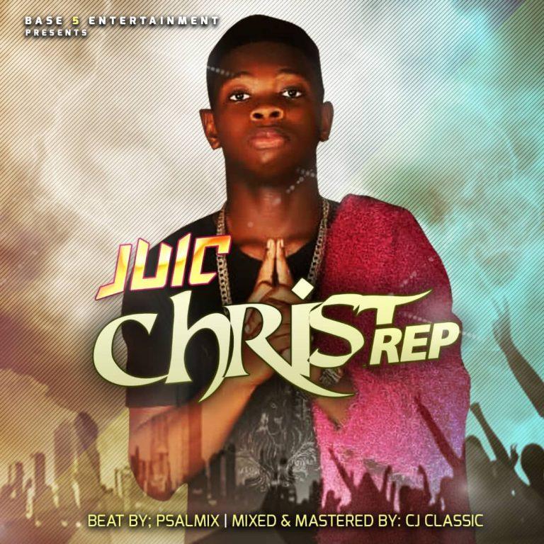 New Music: Juic – Christ Rep ||@Juic