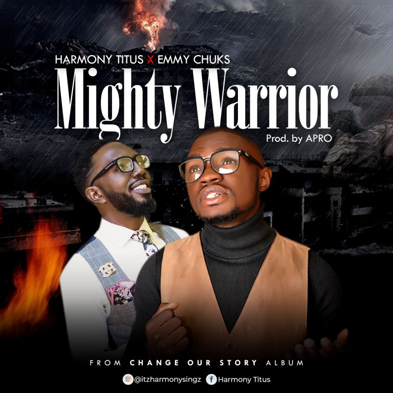 New Music: Mighty Warrior – Harmony Titus Ft Emmy Chucks | @favouriteemusic