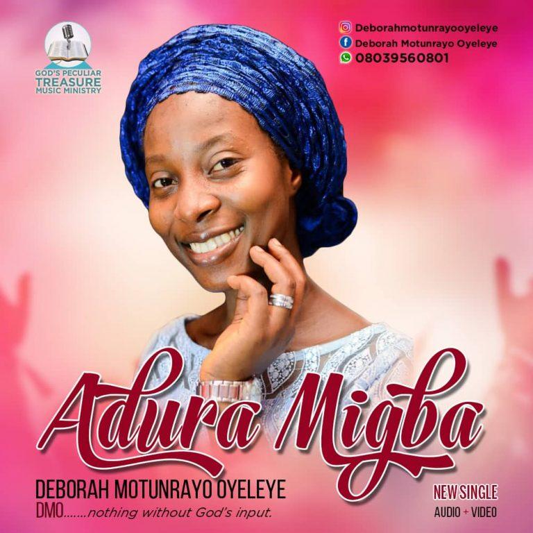 New Music : Adura Migba – Deborah Motunrayo Oyeleye