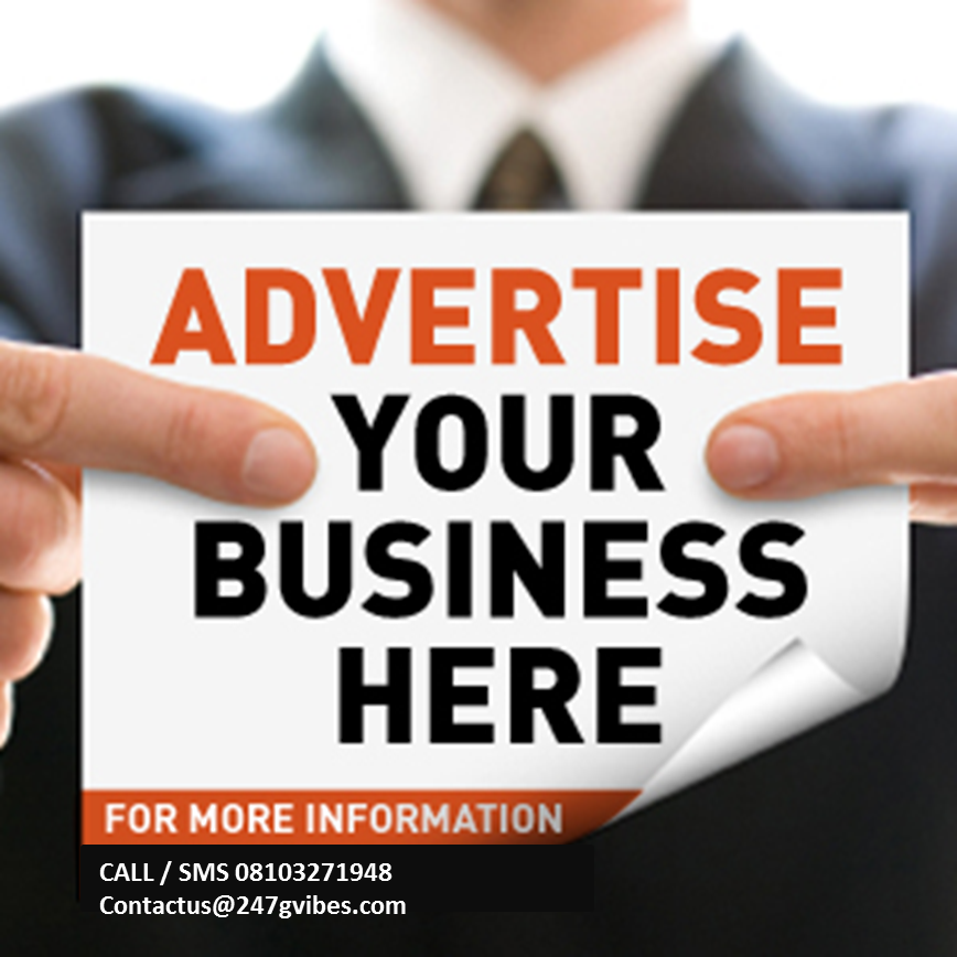 ADVERTISE HERE ON 247GVIBES.COM