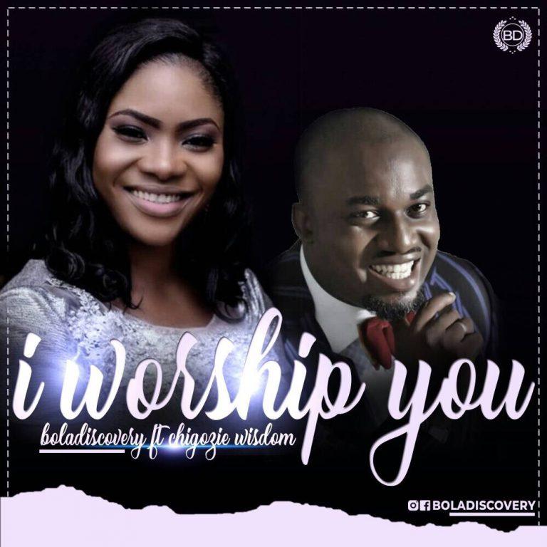 New Music: I Worship You –   Bola Discovery  Feat. Chigozie Wisdom    @boladiscovery @ChigozieWisdomA 