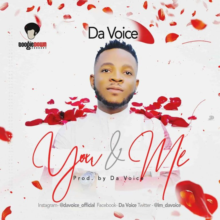 New Music : You and Me – Da Voice | @im_davoice