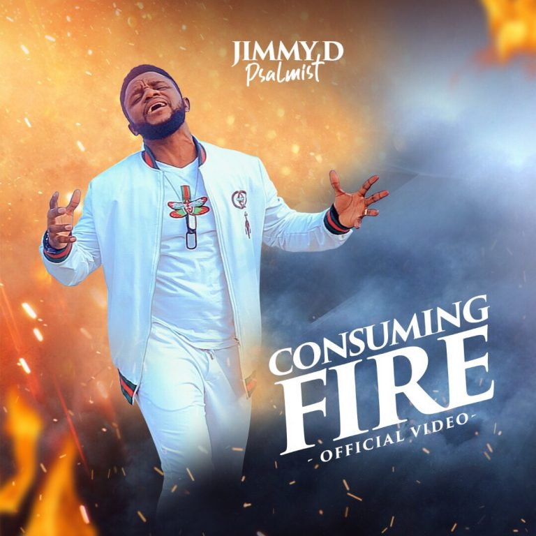 New Video : CONSUMING FIRE – JIMMY D PSALMIST    @JimmyDPsalmist
