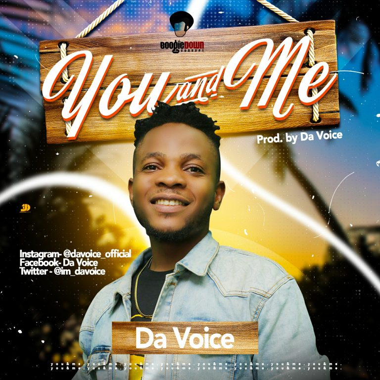 New Music: You And Me- Da Voice |@Davoice_Official