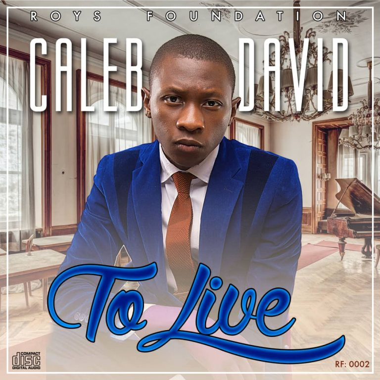New Album: Gospel Album To Live – Caleb David