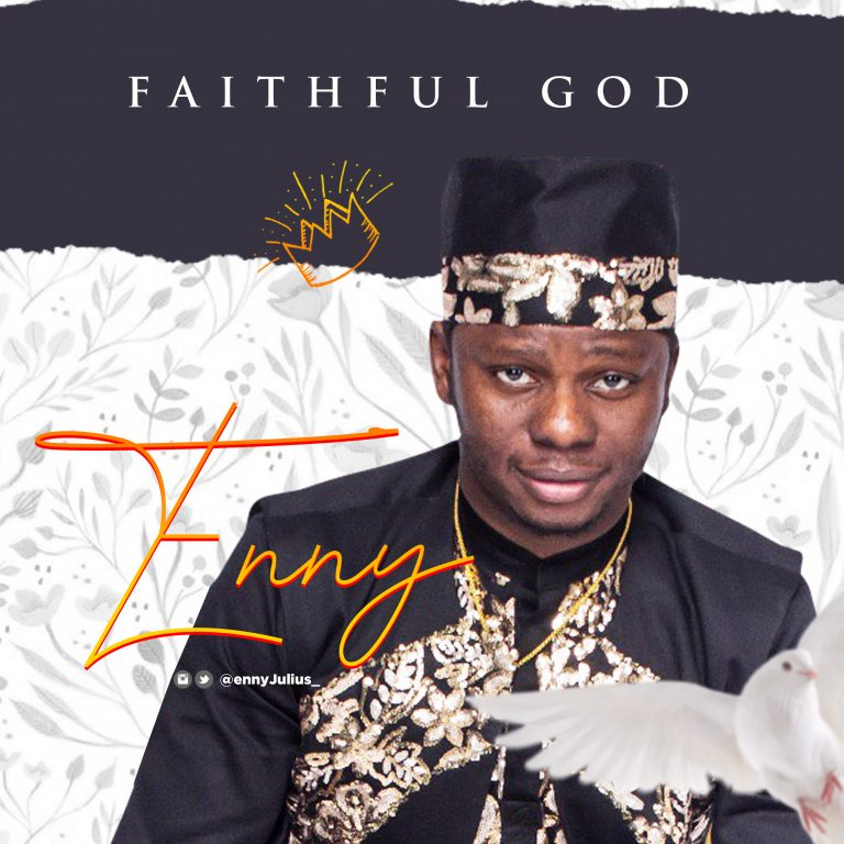 Enny Julius Releases New Single Titled Faithful Father | @ennyjulius_