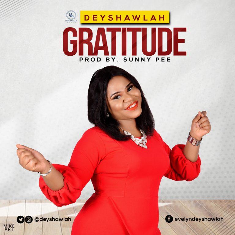 Music Video : GRATITUDE – Deyshawlah [+ Lyrics Video] | @deyshawlah