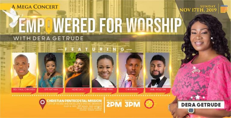 Dera Getrude Unveils Amazing Line-Up! Wole Oni, PatUwaje King & More At Empowered For Worship Mega Concert   Nov. 17th