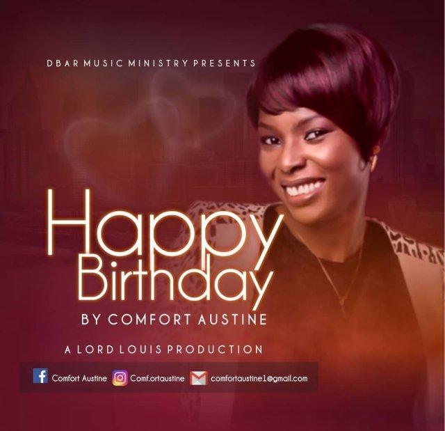 Music : Comfort Austine – Happy Birthday  