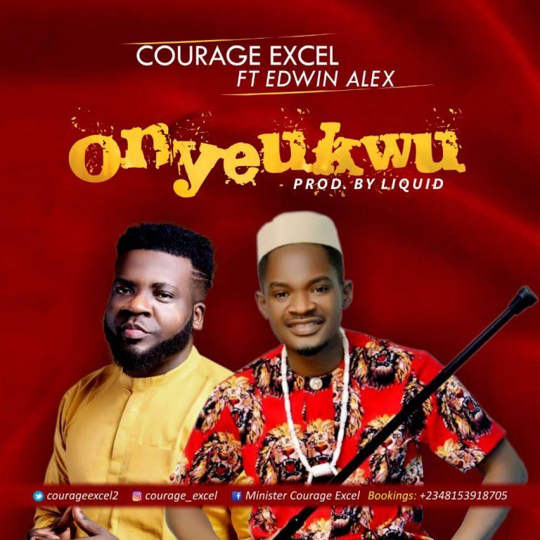 New Music: Onyeukwu – Courage Excel Ft. Edwin Alex   @courageexcel2