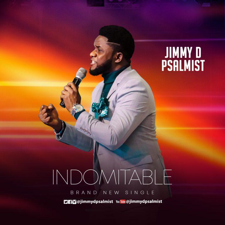 [Music + Video] : Indomitable – Jimmy D Psalmist