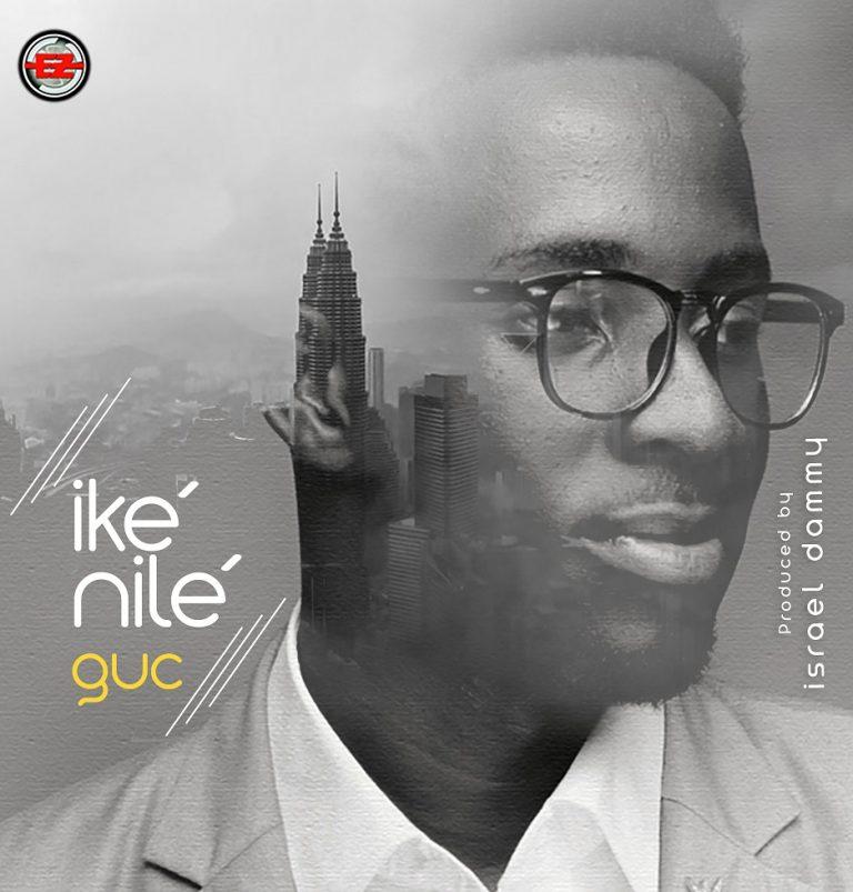 [New Music]: Ike Nile – GUC