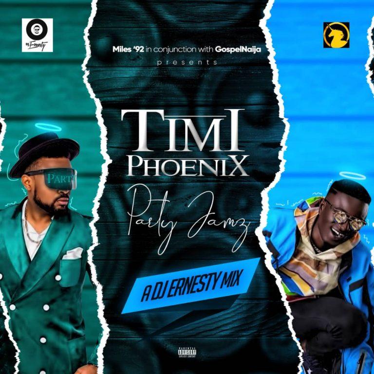 [Music]: Timi Phoenix Party Jamz – Dj Ernesty