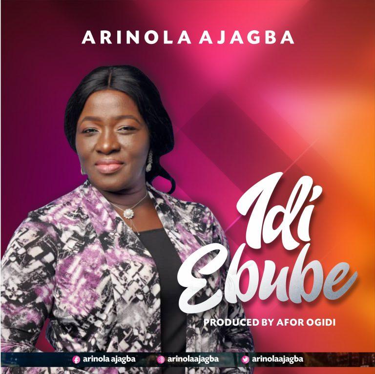 [Music+Lyrics]: Idi Ebube – Arinola Ajagba