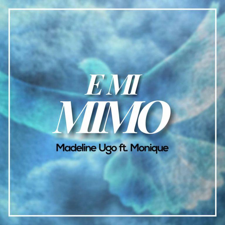 Music: Emi Mimo – Madeline Ugo ft Monique