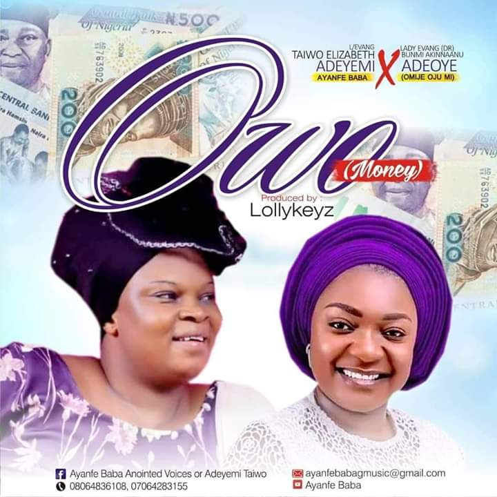 [New Music]: Owo (Money) – Evang Adeyemi Taiwo Ft Evang Bunmi Akinnanu
