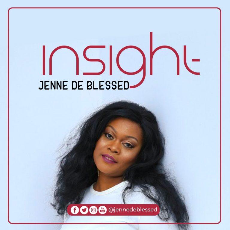 Music: Insight – Jenne De Blessed