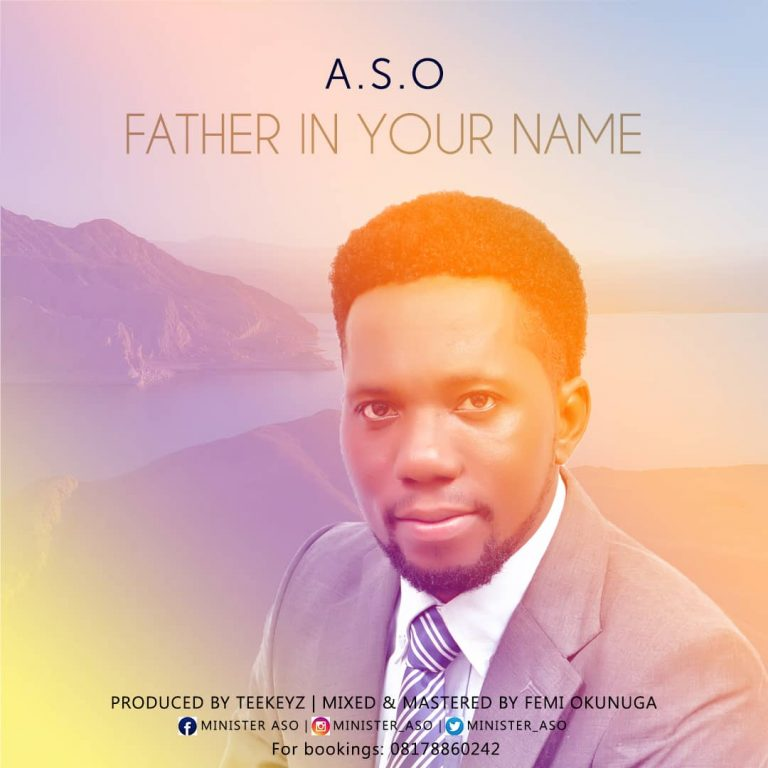 Download Music: Father In Your Name By ASO